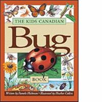 The Kids Canadian Bug Book 1550743295 Book Cover