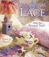 Creating With Lace: Add the Personal Touch 0806962992 Book Cover