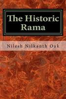 The Historic Rama: Indian Civilization at the End of Pleistocene 1494949466 Book Cover