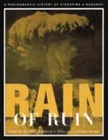 Rain of Ruin: A Photographic History of Hiroshima and Nagasaki (America Goes to War) 1574880330 Book Cover