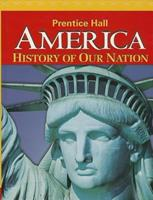 America: History of Our Nation 2014 Survey Student Edition Grade 8 0133699463 Book Cover