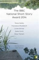 The BBC National Short Story Award 2014 1905583672 Book Cover