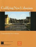 Codifying New Urbanism: How To Reform Municipal Land Development Regulations 1932364005 Book Cover