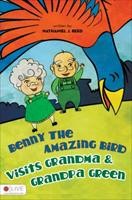 Benny the Amazing Bird Visits Grandma & Grandpa Green 1613461119 Book Cover