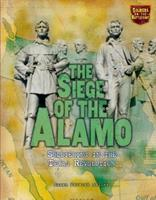 The Siege of the Alamo: Soldiering in the Texas Revolution (Soldiers on the Battlefront) 0822567822 Book Cover