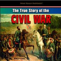 The True Story of the Civil War 1448898447 Book Cover