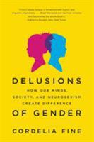 Delusions of Gender: The Real Science Behind Sex Differences 0393340244 Book Cover