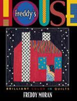 Freddy's House: Brilliant Color in Quilts 1571200746 Book Cover