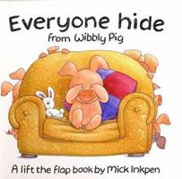 Everyone Hide From Wibbly Pig 0670874892 Book Cover