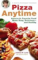 Pizza Anytime: A Healthy Exchanges Cookbook 0399533117 Book Cover