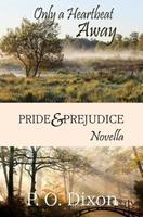 Only a Heartbeat Away: Pride and Prejudice Novella 1492250619 Book Cover