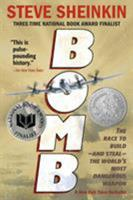 Bomb: The Race to Build—and Steal—the World's Most Dangerous Weapon 1596434872 Book Cover