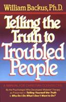 Telling the Truth to Troubled People 087123811X Book Cover