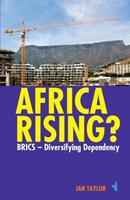 Africa Rising?: Brics - Diversifying Dependency 1847010962 Book Cover
