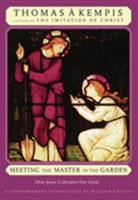 Meeting the Master in the Garden: How Jesus Cultivates Our Soul 0824521404 Book Cover