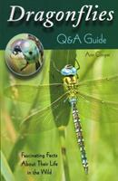 Dragonflies: Q&A Guide: Fascinating Facts about Their Life in the Wild 0811713261 Book Cover