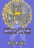 Great Awakenings: Popular Religion and Popular Culture (Haworth Popular Culture) (Haworth Popular Culture) 1560238585 Book Cover