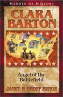Clara Barton: Courage Under Fire: Heroes of History 1883002508 Book Cover