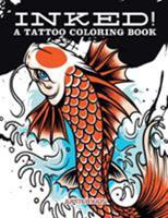 Inked! A Tattoo Coloring Book 1683263294 Book Cover