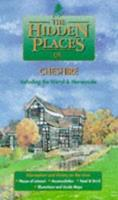 The Hidden Places of Cheshire: Including the Wirral (The Hidden Places Travel Guides) 1902007166 Book Cover