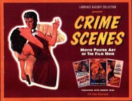 Crime Scenes: Movie Poster Art of the Film Noir : The Classic Period : 1941-1959 1886310114 Book Cover