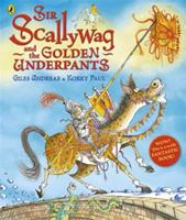 Sir Scallywag and the Golden Underpants 0141330694 Book Cover