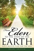 From Eden to the Ends of the Earth 1625090609 Book Cover