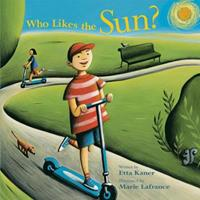 Who Likes the Sun? 1553378407 Book Cover