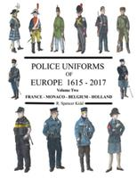 Police Uniforms of Europe 1615 - 2015 Volume Two 0244667705 Book Cover