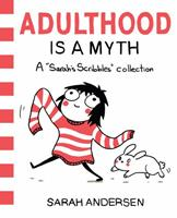 """Adulthood Is a Myth: A """"Sarah's Scribbles"""" Collection"""