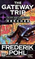The Gateway Trip: Tales and Vignettes of the Heechee 0345375440 Book Cover