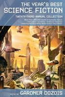 The Year's Best Science Fiction Twenty-Third Annual Collection 0312353340 Book Cover