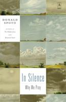 In Silence: Why We Pray 0670033472 Book Cover