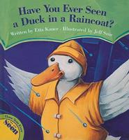 Have You Ever Seen a Duck in a Raincoat? 1554532469 Book Cover