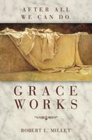 Grace Works 157008906X Book Cover