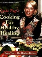 Cooking for Healthy Healing, Book Two: The Healing Recipes 1884334822 Book Cover