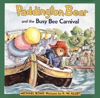 Paddington Bear and the Busy Bee Carnival 0060277653 Book Cover
