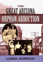 The Great Arizona Orphan Abduction 067400535X Book Cover