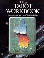 The Tarot Workbook: Understanding and Using Tarot Symbolism 0850303907 Book Cover