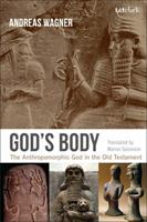 God's Body: The Anthropomorphic God in the Old Testament 0567655997 Book Cover