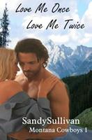Love Me Once, Love Me Twice 1936653389 Book Cover