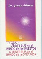 Veinte Dias En El Mundo de Los Muertos: O Veinte Dias En El Mundo de La Otra Vida 9501702049 Book Cover