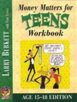 Money Matters Workbook for Teens (ages 15-18) 0802463460 Book Cover