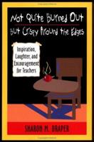 Not Quite Burned Out But Crispy Around the Edges: Inspiration, Laughter, and Encouragement for Teachers 0325003653 Book Cover