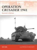 Operation Crusader 1941: Rommel in Retreat 1846035007 Book Cover