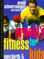 Arnold's Fitness for Kids, Ages Birth - 0385422660 Book Cover