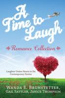 A Time to Laugh Romance Collection: Laughter Unites Hearts in Five Contemporary Stories 1624167403 Book Cover