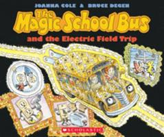 The Magic School Bus and the Electric Field Trip 0590446827 Book Cover