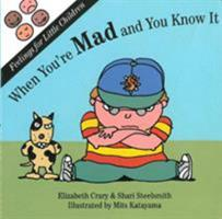 When You're Mad: And You Know It (Feelings for Little Children Ser.) 1884734103 Book Cover