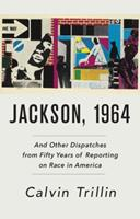 Jackson, 1964: And Other Dispatches from Fifty Years of Reporting on Race in America 0399588248 Book Cover